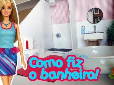 Casa da Barbie - Como fazer um Banheiro completo!