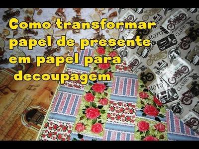 Como transformar papel de presente em papel para decoupagem