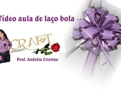 VÍDEO AULA LAÇO  BOLA DE FITA - Prof. Andréia Cristina ,Souza