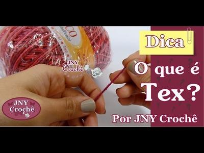 Dica O que é TEX por JNY Crochê