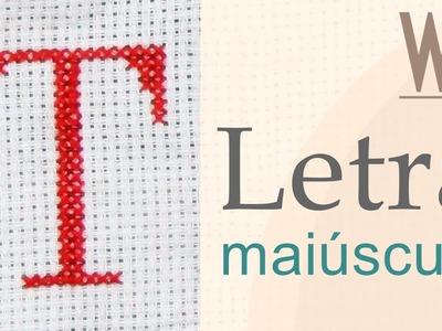 Letra T ponto cruz - Tutorial completo com avesso perfeito