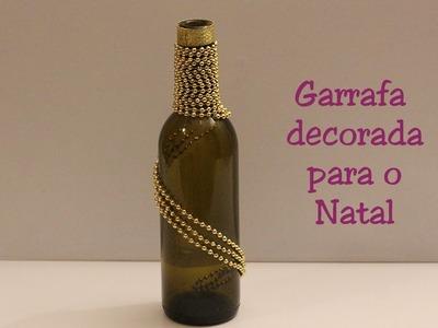 Reciclando Garrafa - Decoração para o Natal com cordão dourado