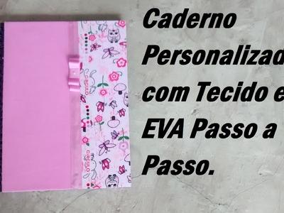 Volta as Aulas: Caderno Personalizado com Tecido e EVA. Por Carla Oliveira