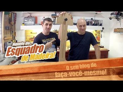 Como fazer esquadro de madeira - Empoeirados