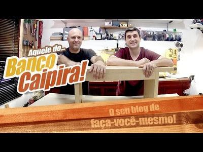 Como fazer um banco de madeira caipira - Empoeirados