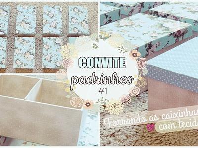 CONVITE PADRINHOS - Forrando as caixinhas com tecido ❤ (1)