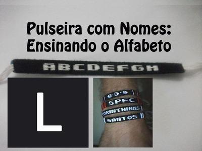 DIY #19 Como fazer Pulseira com nome - Letra L
