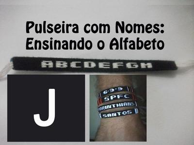 DIY #20 Como fazer Pulseira com nome - Letras J
