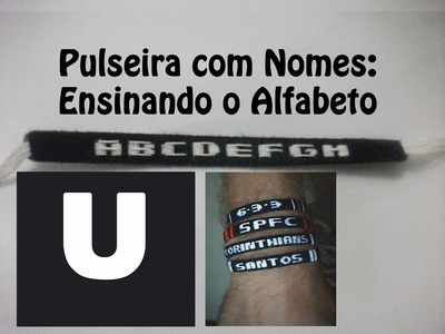 DIY #26 Como fazer Pulseira com nome - Letra U