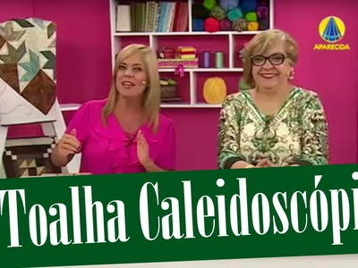 Patchwork com Ana Cosentino: Toalha com caleidoscópio( Vida com Arte 29.01.16)