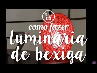 Como fazer : luminária de bexiga | Flávia Ferrari