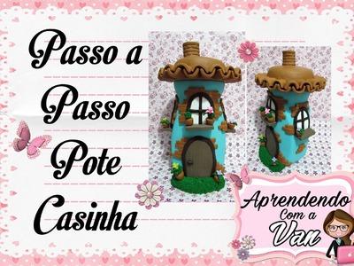 DIY PASSO A PASSO POTE CASINHA FAIRY HOUSE MARATONA POTES #8
