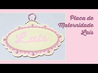 Placa de Maternidade Laís