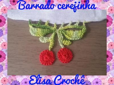 BARRADO CEREJINHA EM CROCHÊ # ELISA CROCHÊ