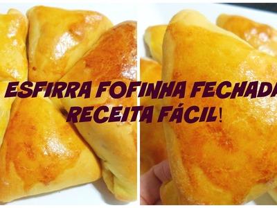 COMO FAZER ESFIHA FOFINHA FECHADA  - SUPER FÁCIL