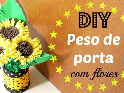 DIY: COMO FAZER  PESO DE PORTA COM FLORES DE EVA - Dica de artesanato do Compartilhando Arte