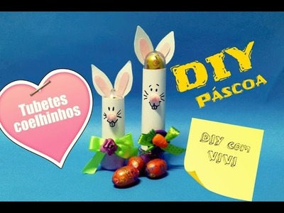 DIY. Ideias para a Páscoa -Tubetes Coelhinhos. Easter craft ideas.