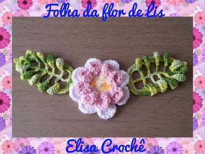 FOLHA DA FLOR DE LIS EM CROCHÊ ( 1ª parte )# Elisa Crochê