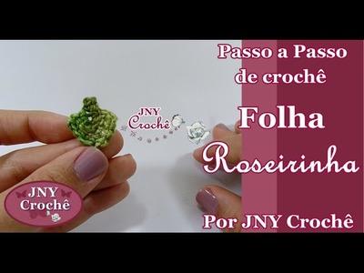 Passo a Passo de crochê Folha Roseirinha por JNY Crochê