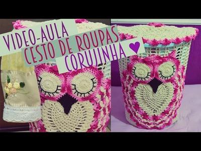 TUTORIAL: Cesto de roupa suja – Corujinha Dorminhoca (PARTE 1)