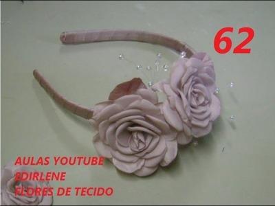 AULA 62: TIARA DE DAMA COM FLORES DE TECIDO