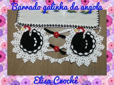BARRADO GALINHA DA ANGOLA EM CROCHÊ ( 2ª PARTE FINAL )  # ELISA CROCHÊ