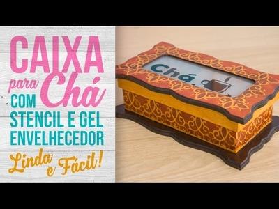 Caixa Chá com stencil e Gel Envelhecedor. Stencil and Aging Gel. Stencil y Gel de Antiguidadad