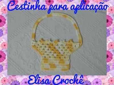 Cesta em crochê para aplicação # Elisa Crochê