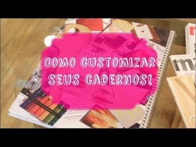 Como customizar seus cadernos!