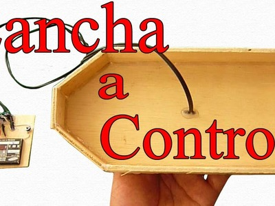 Cómo Hacer Una Lancha a Control (muy fácil de hacer)