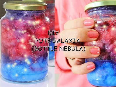 DIY: Pote Galaxia (Bottle Nebula)