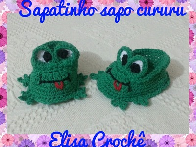 Sapatinho sapo cururu em crochê ( 0 à 3 meses ) # Elisa Crochê