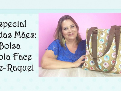 Especial Patchwork Dia das Mães: Bolsa Dupla Face Rute-Raquel