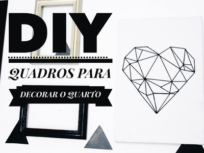 DIY: QUADROS PARA DECORAR O QUARTO | TUMBLR INSPIRED