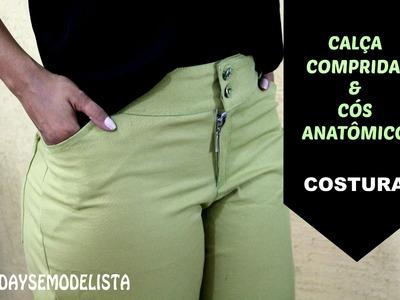 COSTURA - Calça Comprida e Cós Anatômico