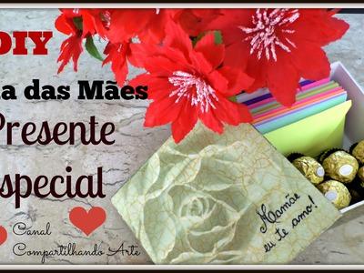 Dia das mães - DIY Presente Especial - Artesanato