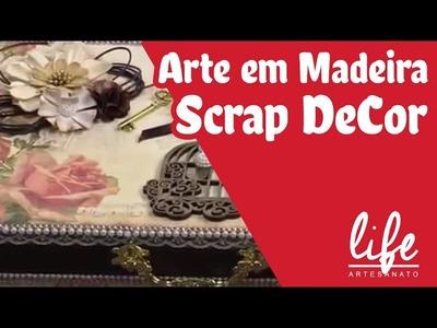 DIY | Faça Você Mesmo | Artesanato em Madeira Scrap Decor | Livia Fiorelli | Life Artesanato