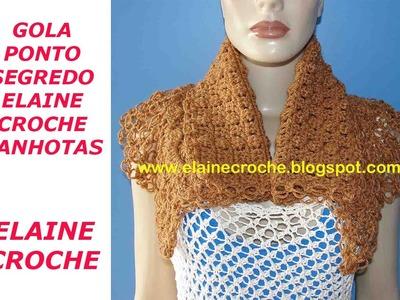 GOLA PONTO SEGREDO ELAINE CROCHE CANHOTAS
