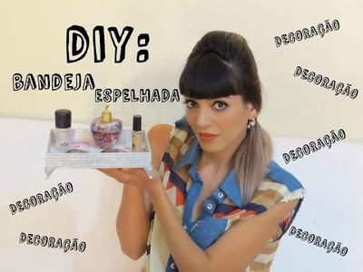 DIY : Bandeja espelhada para decoração FÁCIL E BARATA!