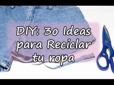 Ideas para Reciclar tu ropa antigua