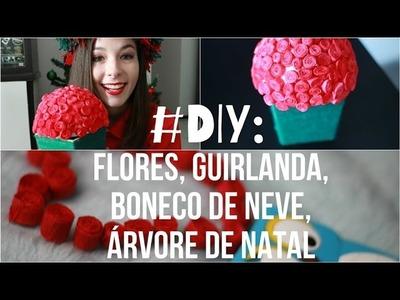 DIY Natal: Guirlanda, Vaso de Flores, Boneco de NEVE | @karineclessia