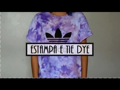"DIY: Tie Dye e Estampa ""Adidas""  fake"