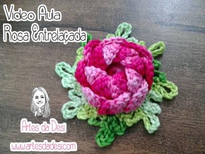 Vídeo Aula - Rosa Entrelaçada de crochê - Artes da Desi