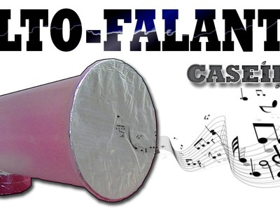 Como Fazer ALTO-FALANTE CASEIRO