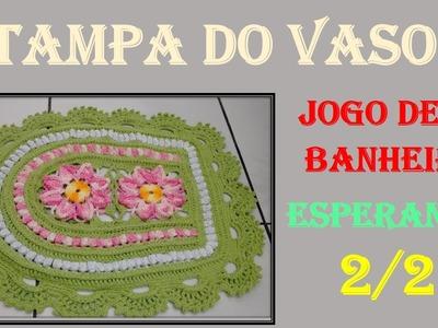 Tampa do Vaso Jogo de Banheiro Esperanza 2.2 por Wilma Crochê