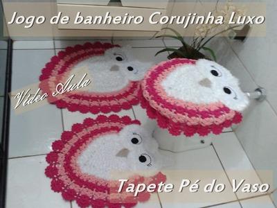 """Jogo de Banheiro Corujinha Luxo """"Tapete  Pé do vaso"""""""