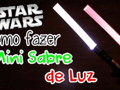 DIY - Como fazer Mini Sabre de Luz - Star Wars - por Prih Gomes