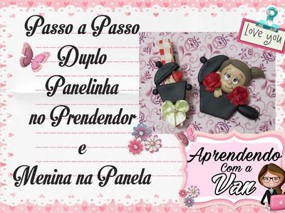 (DIY) PASSO A PASSO DUPLO PANELINHA NO PRENDEDOR E MENINA NA PANELA - Especial Dia das Mães #1