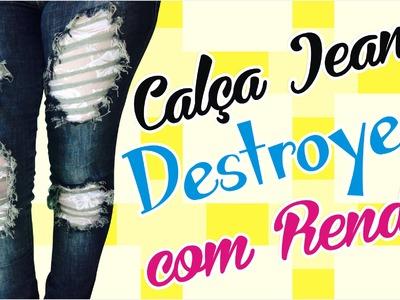 DIY - Customização de calça FÁCIL - Como fazer Destroyed jeans com Renda