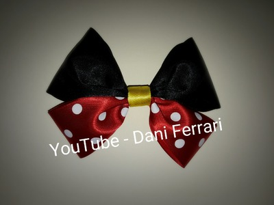 COMO FAZER LAÇO DE FITA - HOW TO DO AN EASY BOW - DIY - LAÇO DA MINNIE - MINNIE's BOW - Dani Ferrari